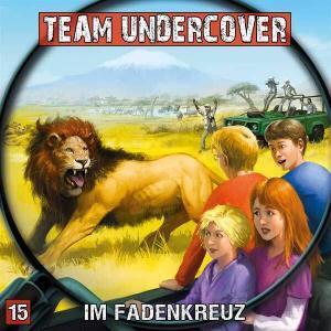 Team Undercover - Im Fadenkreuz Contendo Media Hörspiel
