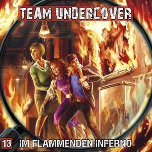 Team Undercover - Im flammenden Inferno Contendo Media Hörspiel