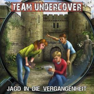 Team Undercover - Jagd in die Vergangenheit Contendo Media Hörspiel