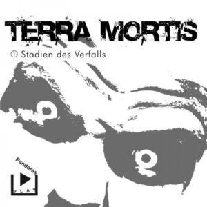 terra mortis stadien des verfalls pandoras play hoerspiel