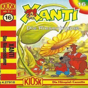Xanti - Die Riesenblume Kiosk Hörspiel